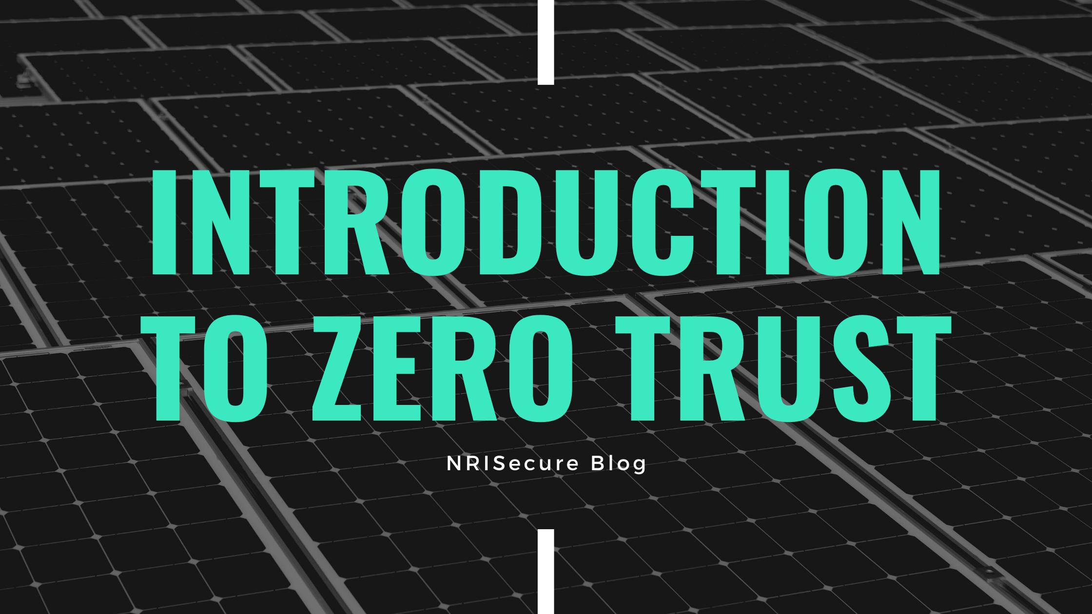 Introduction to Zero Trust